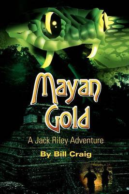 Mayan Gold: A Jack Riley Adventure by Bill Craig image