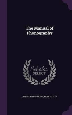 The Manual of Phonography by Jerome Bird Howard image