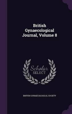 British Gynaecological Journal, Volume 8 image