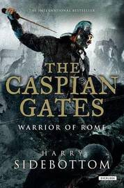 The Caspian Gates by Harry Sidebottom