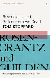 Rosencrantz and Guildenstern Are Dead by Tom Stoppard