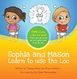 Sophia and Mason Learn to Use the Loo by Tamsyn Rose