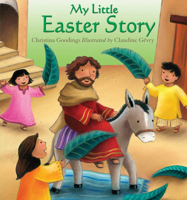 My Little Easter Story by Christina Goodings