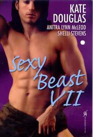 Sexy Beast: v. 7 by Kate Douglas