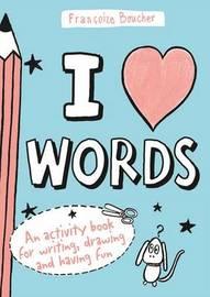 I Love Words by Francoize Boucher image