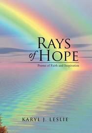 Rays of Hope by Karyl J Leslie