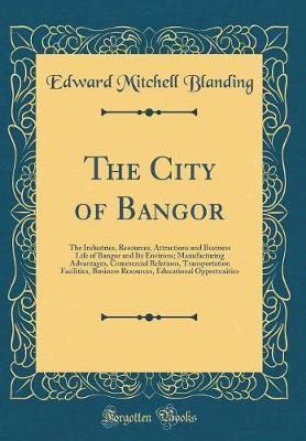 The City of Bangor by Edward Mitchell Blanding