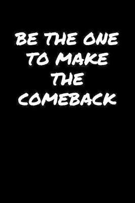 Be The One To Make The Comeback by Standard Booklets