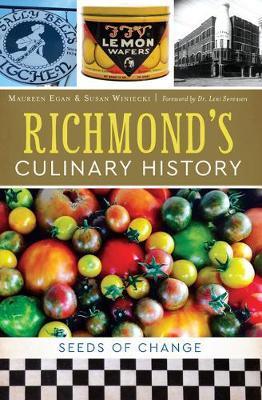 Richmond's Culinary History by Maureen Egan
