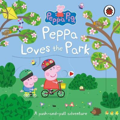 Peppa Pig: Peppa Loves The Park: A push-and-pull adventure by Peppa Pig