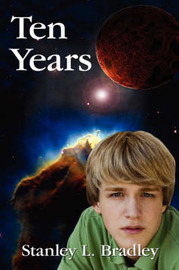 Ten Years by Stanley L. Bradley image