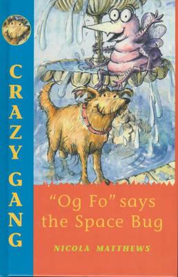 """Og Fo"" Says the Space Bug by Nicola Matthews image"