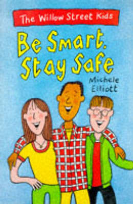 The Willow Street Kids: Be Smart Stay Safe by Michele Elliott image