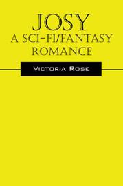 Josy - A Sci-Fi/Fantasy Romance by Victoria Rose image