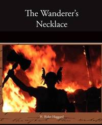 The Wanderer's Necklace by Sir H Rider Haggard image