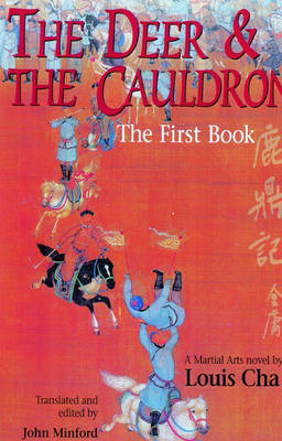The Deer and the Cauldron: Book 1 by Louis Cha
