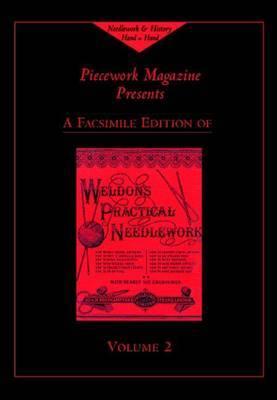 Weldon's Practical Needlework: v. 2 by Piecework Magazine