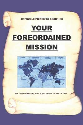 Your Foreordained Mission by John Garrett image