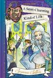 Ever After High: 03 A Semi-Charming Kind of Life: A School Story by Suzanne Selfors