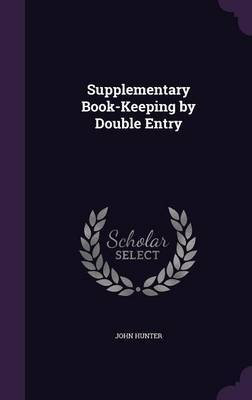 Supplementary Book-Keeping by Double Entry by John Hunter image