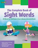 The Complete Book of Sight Words: 220 Words Your Child Needs to Know to Become a Successful Reader by Shannon Keeley