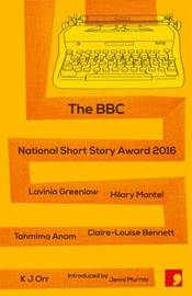 The BBC National Short Story Award 2016 by Lavinia Greenlaw