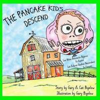 The Pancake Kids Descend by Gary Bigelow
