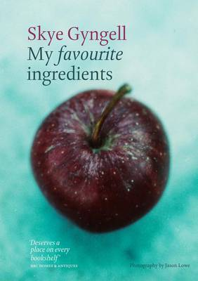 My Favourite Ingredients by Skye Gyngell image