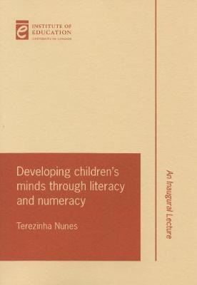 Developing children's minds through literacy and numeracy by Terezinha Nunes