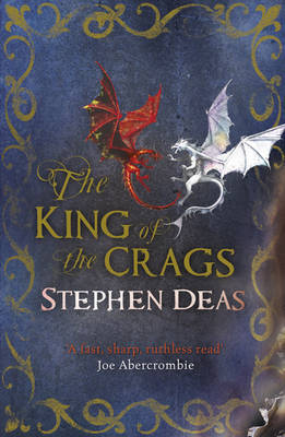 The King of the Crags by Stephen Deas