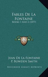 Fables de La Fontaine: Books 1 and 2 (1877) by Jean de La Fontaine