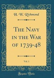 The Navy in the War of 1739-48, Vol. 1 (Classic Reprint) by H W Richmond image