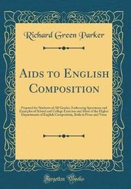AIDS to English Composition, Prepared for Students of All Grades by Richard Green Parker image