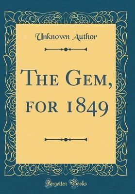 The Gem, for 1849 (Classic Reprint) by Unknown Author image