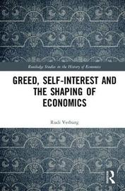 Greed, Self-Interest and the Shaping of Economics by Rudi Verburg