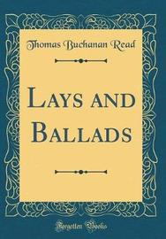 Lays and Ballads (Classic Reprint) by Thomas Buchanan Read image