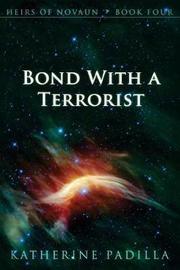 Bond with a Terrorist by Katherine Padilla image