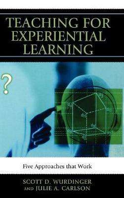 Teaching for Experiential Learning by Scott D. Wurdinger image