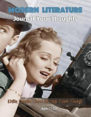 Modern Literature Journal Your Thoughts Written Narration Course for High School Students by Angela O'Dell