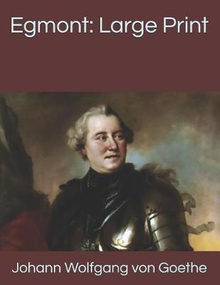 Egmont by Johann Wolfgang von Goethe