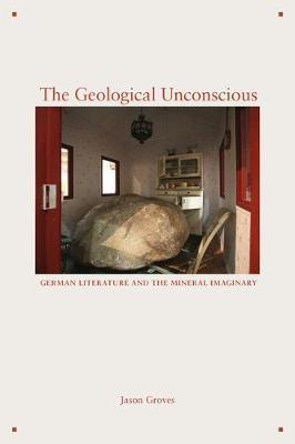 The Geological Unconscious by Jason Groves