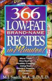 366 Brand-Name Recipes in Minutes: More Than One Year of Healthy Cooking Using Your Family's Favorite Brand-Name Foods by M.J. Smith image