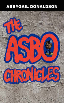The ASBO Chronicles by Abbygail Donaldson image