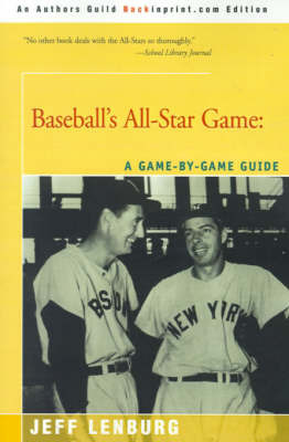 Baseball's All-Star Game: A Game-By-Game Guide by Jeff Lenburg image