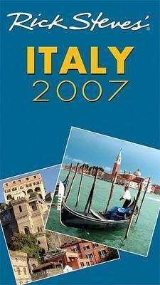Rick Steves' Italy: 2007 by Rick Steves