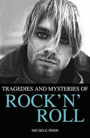 Tragedies and Mysteries of Rock'n'roll by Michele Primi