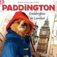 Paddington: Paddington in London by Annie Auerbach