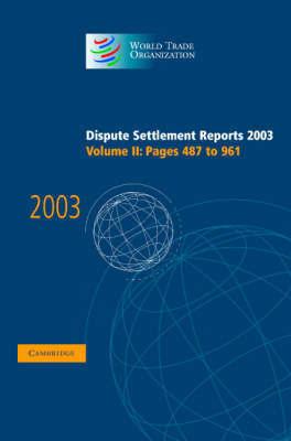 Dispute Settlement Reports Complete Set 178 Volume Hardback Set Dispute Settlement Reports 2003: Volume 2
