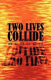 Two Lives Collide by BERGEN image