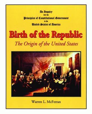 Birth of the Republic by Warren L McFerran